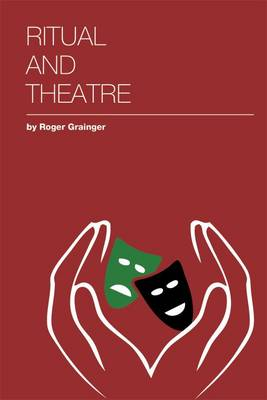 Ritual and Theatre by Roger Grainger