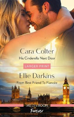His Cinderella Next Door/From Best Friend to Fiancee by Cara Colter