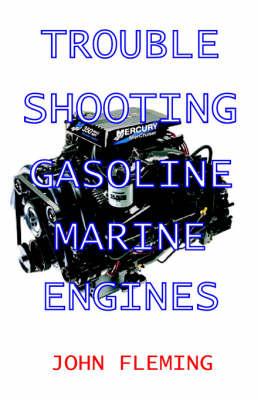 Troubleshooting Gasoline Marine Engines by John Fleming
