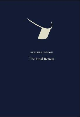 The Final Retreat by Stephen Hough