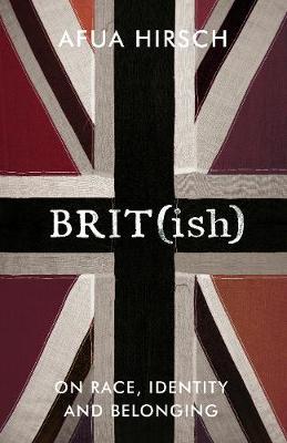 Brit(ish) by Afua Hirsch