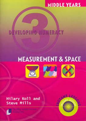 Developing Numeracy 3: Measurement & Space by Hilary Knoll