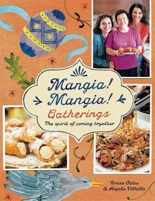 Mangia! Mangia! Gatherings: The Spirit Of Coming Together book