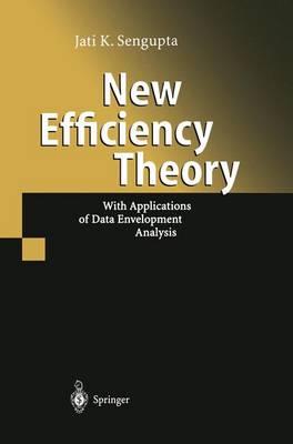 New Efficiency Theory by Jati Sengupta