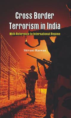 Cross Border Terrorism in India by Shivani Raswan