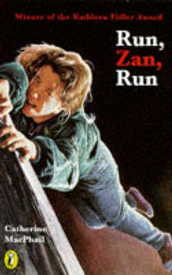 Run, Zan, Run by Catherine MacPhail
