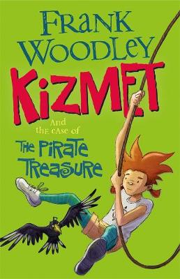 Kizmet and the Case of the Pirate Treasure by Frank Woodley