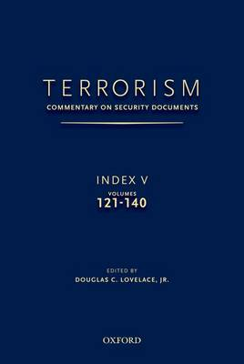 TERRORISM: COMMENTARY ON SECURITY DOCUMENTS INDEX V by Douglas C. Lovelace