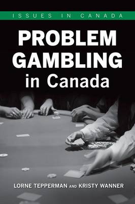 Problem Gambling in Canada by Lorne Tepperman