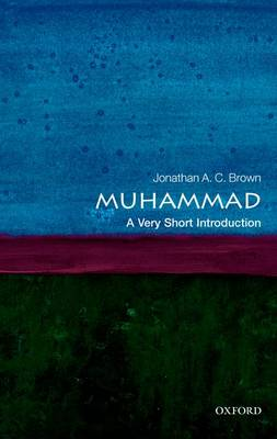 Muhammad: A Very Short Introduction by Jonathan A.C. Brown