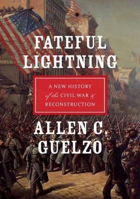 Fateful Lightning by Allen C. Guelzo