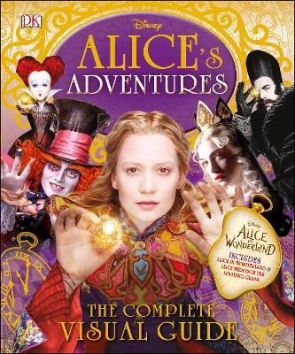 Alice's Adventures: The Complete Visual Guide by Elizabeth Dowsett
