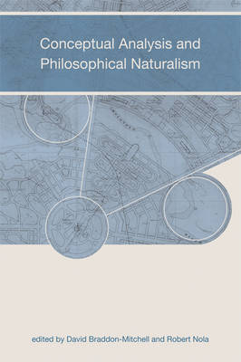 Conceptual Analysis and Philosophical Naturalism by David Braddon-Mitchell