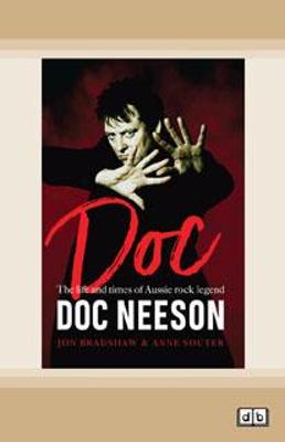 Doc: The life and times of Aussie rock legend Doc Neeson by Jon Bradshaw