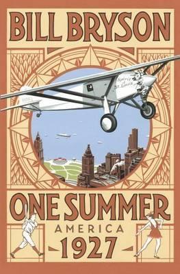 One Summer: America 1927 by Bill Bryson