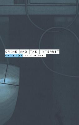 Crime and the Internet by David Wall