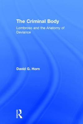 The Criminal Body by David Horn