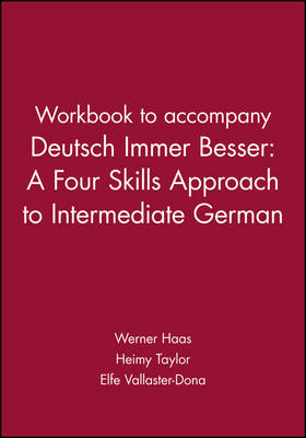 Workbook to accompany Deutsch Immer Besser: A Four Skills Approach to Intermediate German by Werner Haas