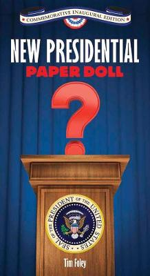 New Presidential Paper Doll Inaugural by Tim Foley