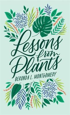 Lessons from Plants by Beronda L. Montgomery