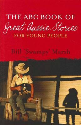 ABC Book of Great Aussie Stories For Young People by Bill Marsh