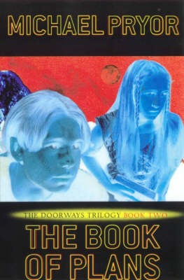 The Doorways: Book 2: The Book of Plans by Michael Pryor