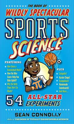 Book Of Wildly Spectacular Sports Science by Sean Connolly
