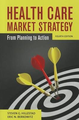 Health Care Market Strategy by Steven G. Hillestad