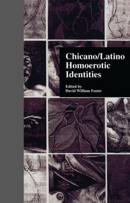 Chicano/Latino Homoerotic Identities by David W. Foster