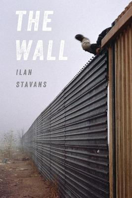The Wall by Ilan Stavans