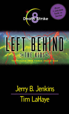Death Strike Left behind: the Kids Vol 8 by Jerry B. Jenkins