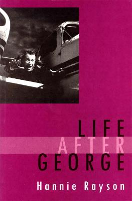 Life After George by Hannie Rayson
