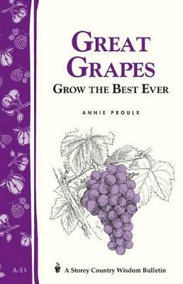 Great Grapes! by Annie Proulx