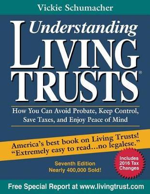Understanding Living Trusts(r) by Vickie Schumacher