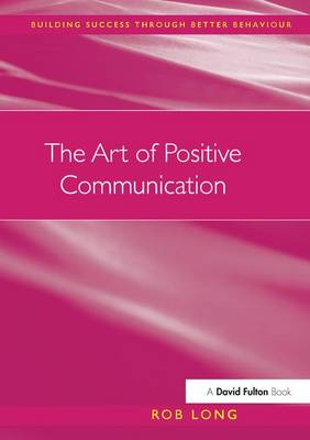 Art of Positive Communication by Rob Long