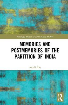 Memories and Postmemories of the Partition of India book