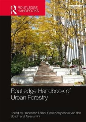 Routledge Handbook of Urban Forestry by Francesco Ferrini