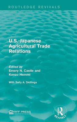U.S.-Japanese Agricultural Trade Relations by Emery N. Castle