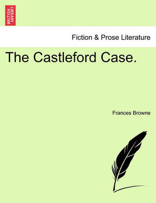 The Castleford Case. by Frances Browne