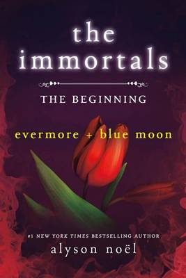 The Immortals: The Beginning by Alyson Noel