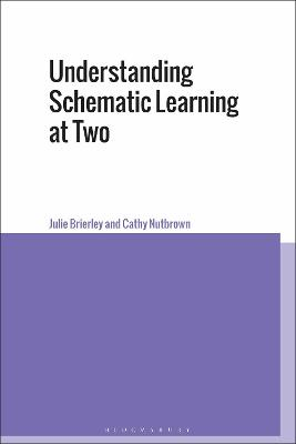 Understanding Schematic Learning at Two by Dr Julie Brierley