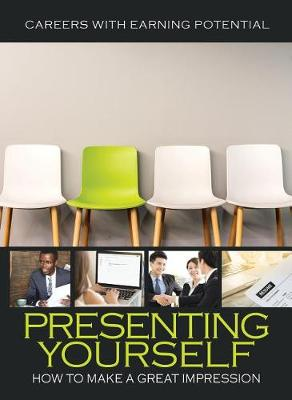 Presenting Yourself: How To Make A Good Impression book