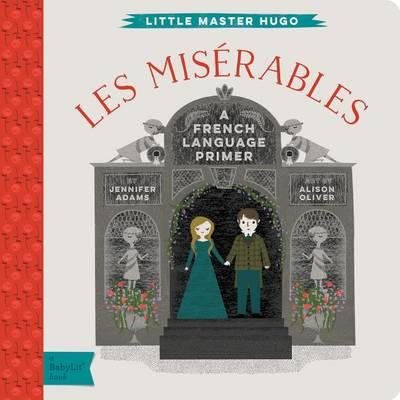 Les Miserables: A French Language Primer by Jennifer Adams