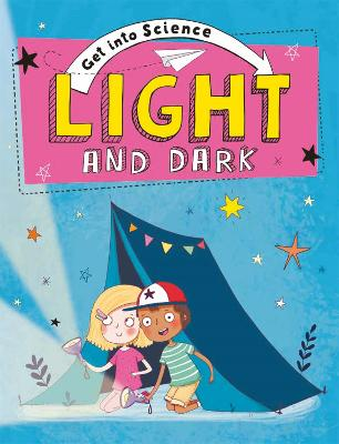 Get Into Science: Light and Dark by Jane Lacey
