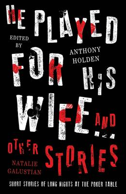 He Played For His Wife And Other Stories by Anthony Holden