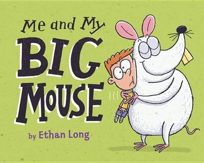Me and My Big Mouse by Ethan Long