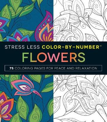 Stress Less Color-By-Number Flowers by Adams Media