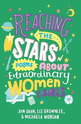 Reaching the Stars: Poems about Extraordinary Women and Girls by Liz Brownlee