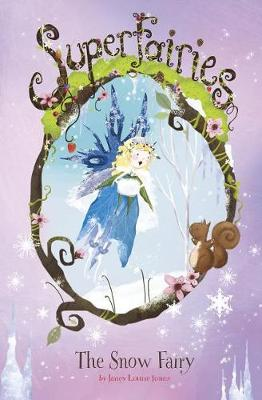 The Snow Fairy by Janey Louise Jones