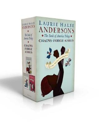 The Seeds of America Trilogy by Laurie Halse Anderson